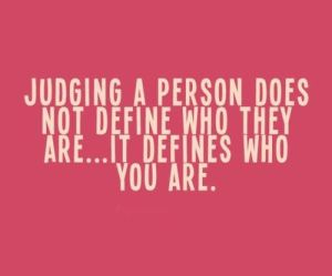 judging-a-person-does-not-define-who-they-are