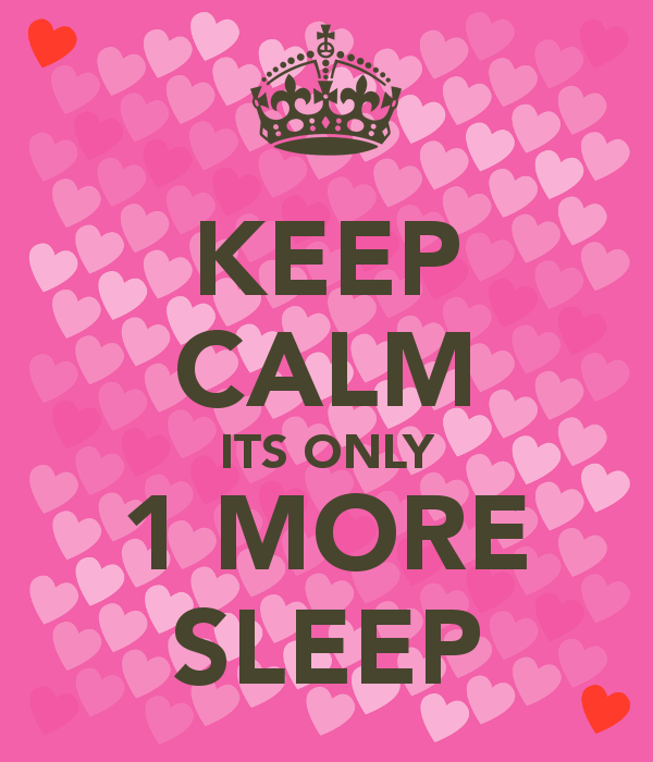 keep-calm-its-only-1-more-sleep-4