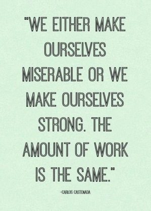 we-either-make-ourselves-miserable-quotes-about-moving-forward-by-carlos-satenada